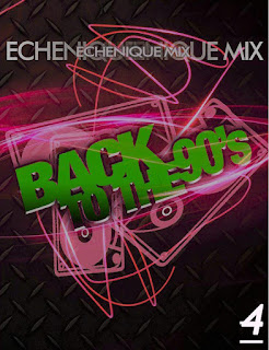 ECHENIQUE MIX - BACK TO THE 90's Vol. 4