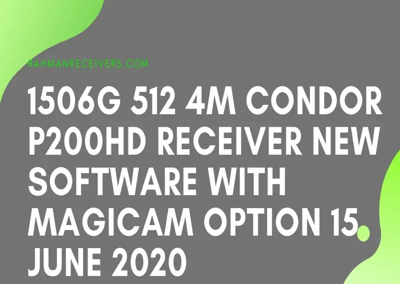 1506G 512 4M CONDOR P200HD RECEIVER NEW SOFTWARE WITH MAGICAM OPTION 15 JUNE 2020