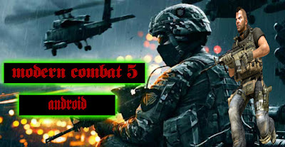 شرح لعبة modern combat 5 : blackout على أجهزة الأندرويد ! فسارع لحملها
