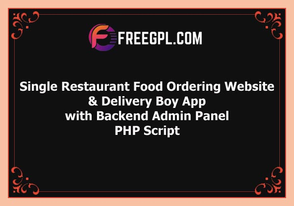 Single Restaurant Food Ordering Website & Delivery Boy App with Backend Admin Panel Free Download