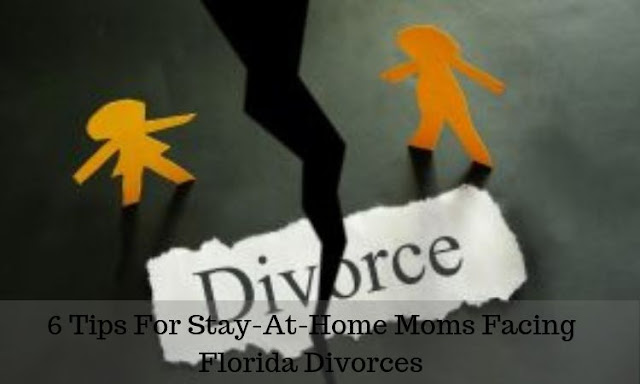 6 Tips For Stay-At-Home Moms Facing Florida Divorces
