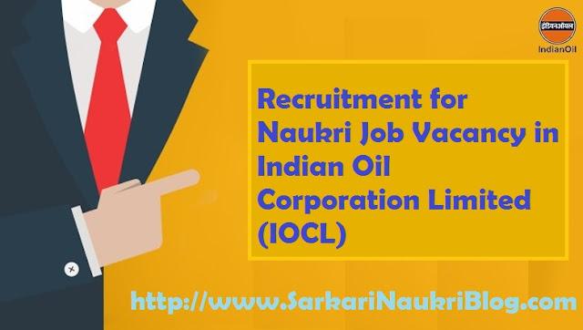 Naukri Vacancy Recruitment in Indian Oil Corporation IOCL