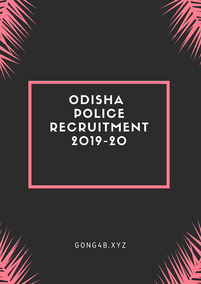 Odisha Police Recruitment 2583 Vacancy 2019, Apply Date, Admit card, Exam result 2019 - 20