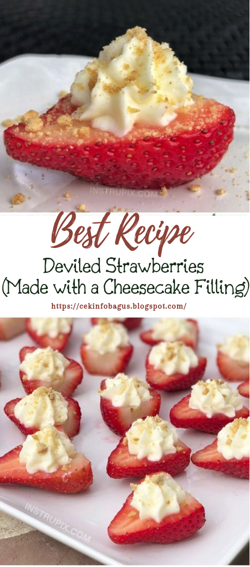 Deviled Strawberries (Made with a Cheesecake Filling) #desserts #cakerecipe