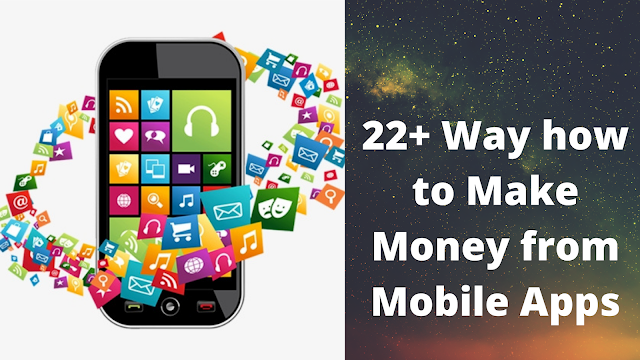 22+ Way how to Make Money from Mobile Apps