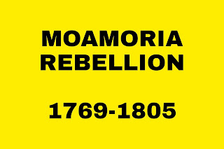 MOAMORIA REBELLION - 1769-1805