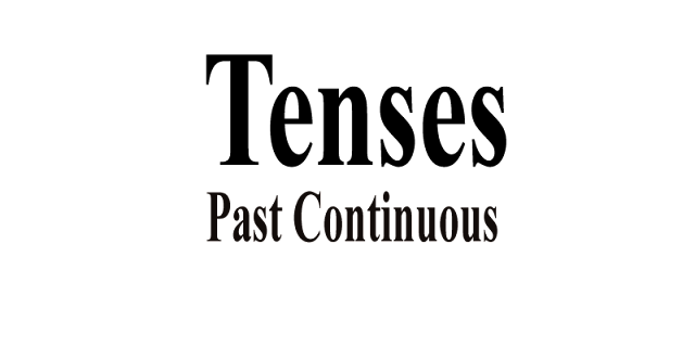 Tenses- Past Continuous Tense