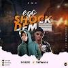 MUSIC: Dozee ft Yizwasi Ego shock Dem Download mp3