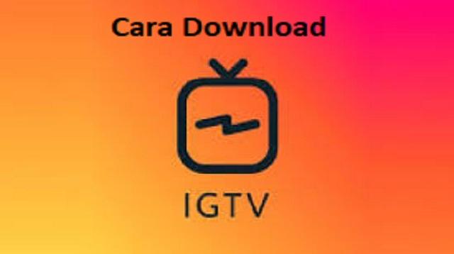 Cara Download IGTV