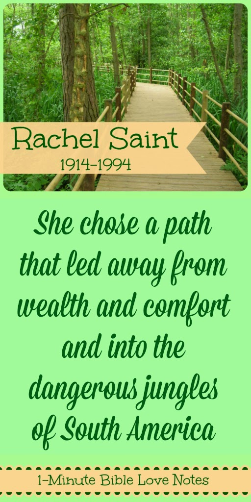 Rachel Saint, Chosing the hard path, Ecuador, missionary