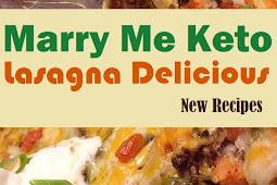 Marry Me Keto Lasagna Delicious