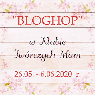 https://klub-tworczych-mam.blogspot.com/2020/05/majowy-blog-hop.html?showComment=1591452923128#c9120242593528076621