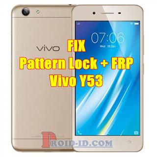 Perbaiki Vivo Y53 Lupa Pola (Pattern Lock+FRP)