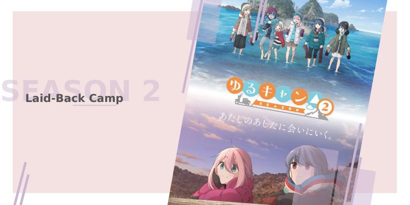 Laid-Back Camp - Yuru Camp: 2º Temporada