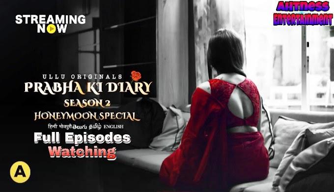 Prabha Ki Diary : Honeymoon Special (2021) - Ullu Originals Hot Webseries S02 Complete
