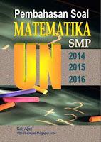 Ebook Pembahasan Matematika SMP UN 2014, 2015,2016