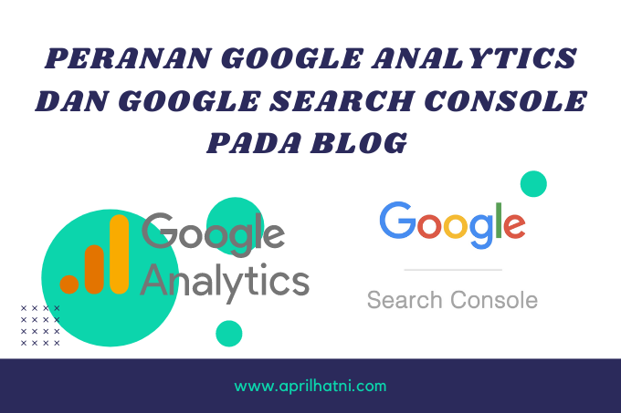 manfaat google analytics dan google search console Pada Blog