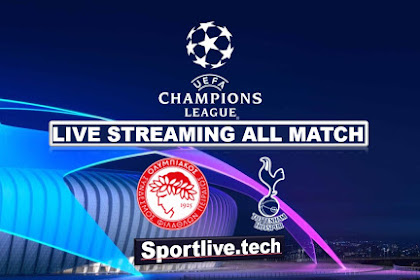 Live Streaming Olympiacos vs Tottenham- UEFA Champions League