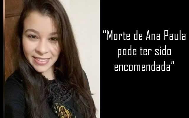 Caso Ana Paula ganha nova versão; Polícia de Campos, RJ, concede coletiva nesta quarta-feira.