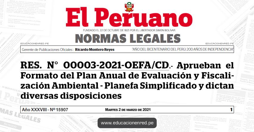 RES. N° 00003-2021-OEFA/CD.- Aprueban el Formato del Plan Anual de Evaluación y Fiscalización Ambiental - Planefa Simplificado y dictan diversas disposiciones