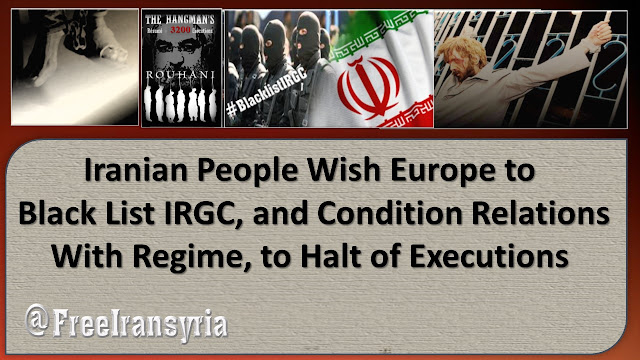Iranian People Wish Europe, to Black List IRGC, and Condition Relations With Regime, to Halt of Executions