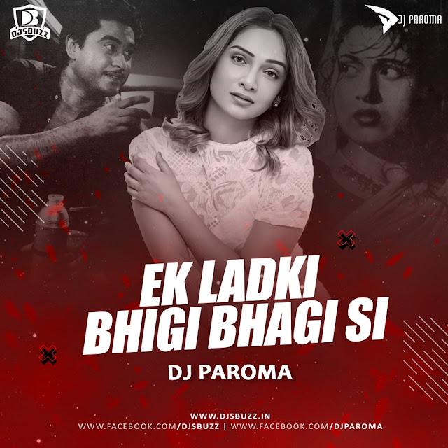 Ek Ladki Bhigi Bhagi Si (Remix) – DJ Paroma