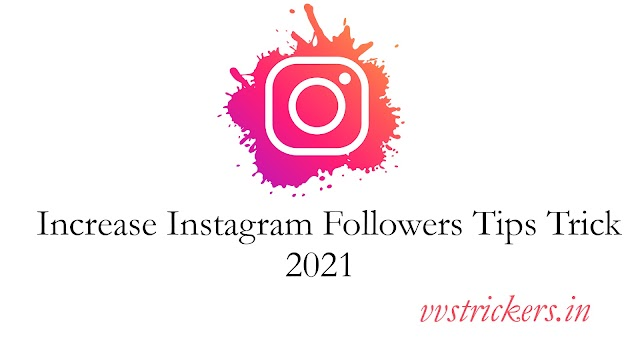 How to increase Instagram Followers Tips Trick 2021