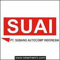 Lowongan Kerja PT Subang Autocomp Indonesia (SUAI) Subang 2021