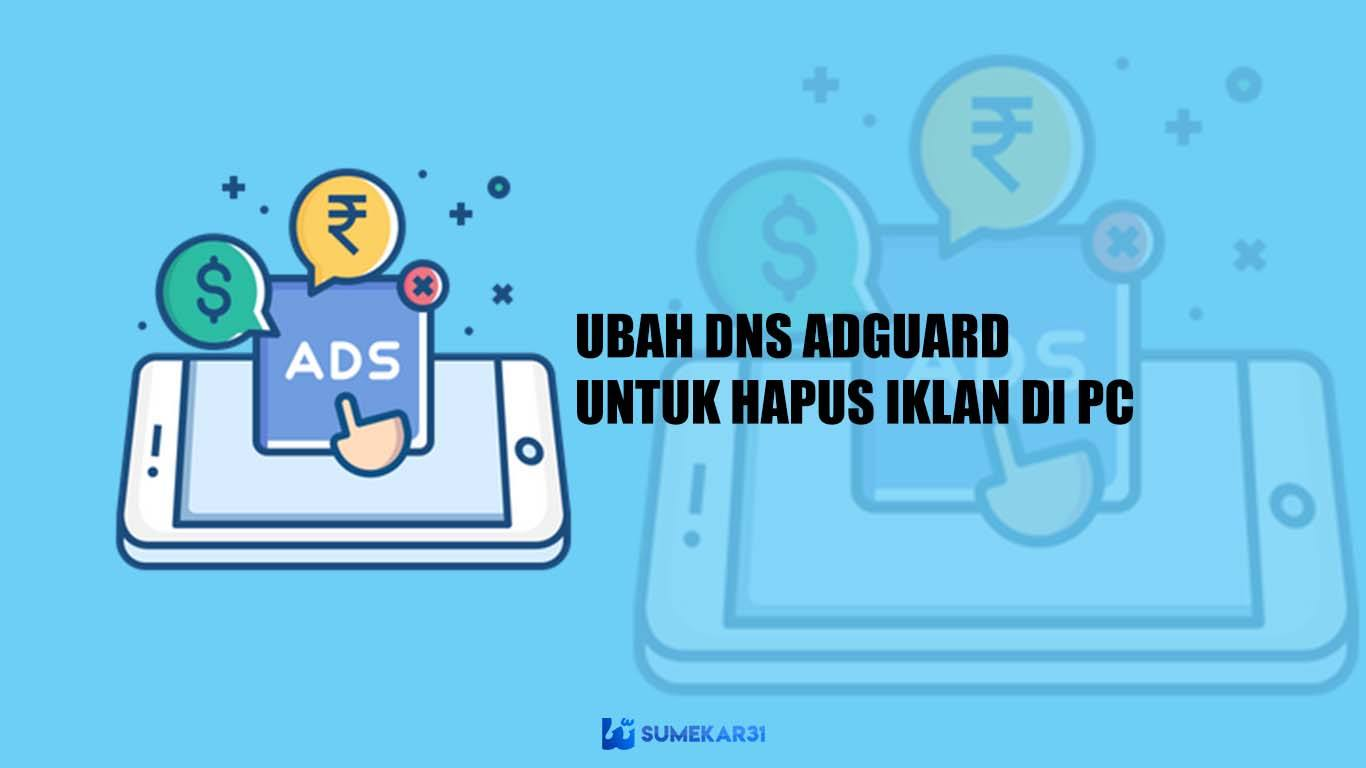 Cara Ubah DNS AdGuard untuk Hapus Iklan di PC Laptop