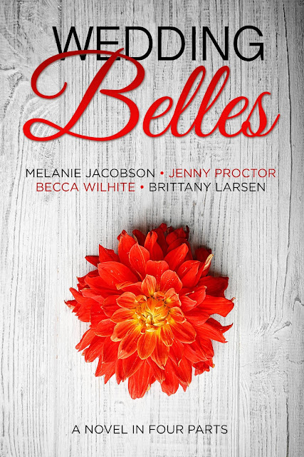 Heidi Reads... Wedding Belles: A Novel in Four Parts by Melanie Jacobson, Jenny Proctor, Becca Wilhite, Brittany Larsen