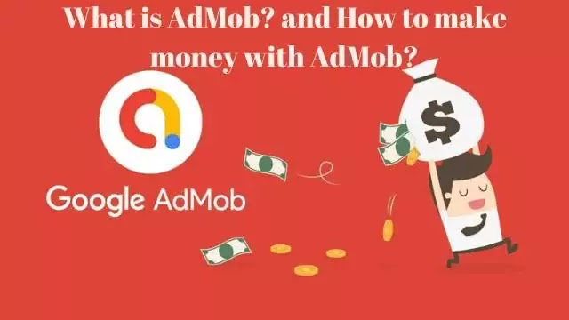 What is AdMob? How to make money with AdMob?