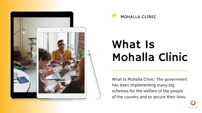 What Is Mohalla Clinic | Information About Mohalla Clinics