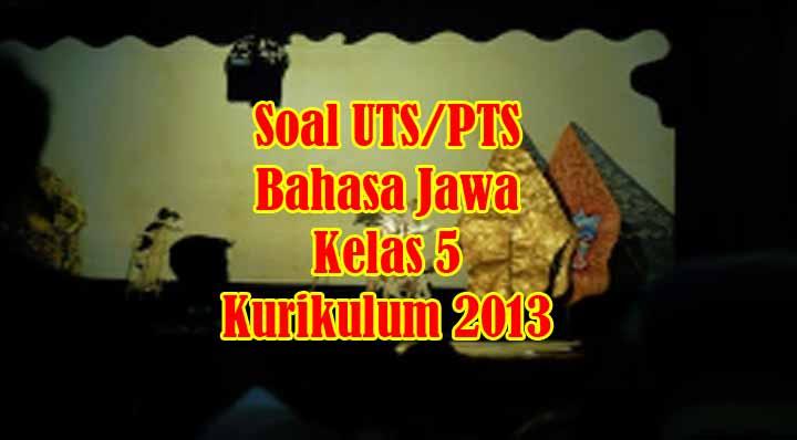 Soal dan Kunci Jawaban UTS/PTS Bahasa Jawa Kelas 5 ...