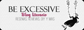 Be Excessive - Blog literario