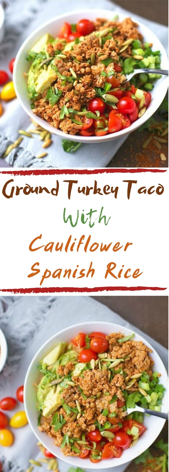Ground Turkey Taco Bowls With Cauliflower Spanish Rice #healthymeal #lowcarb