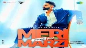 Meri Marzi Lyrics Parmish Verma