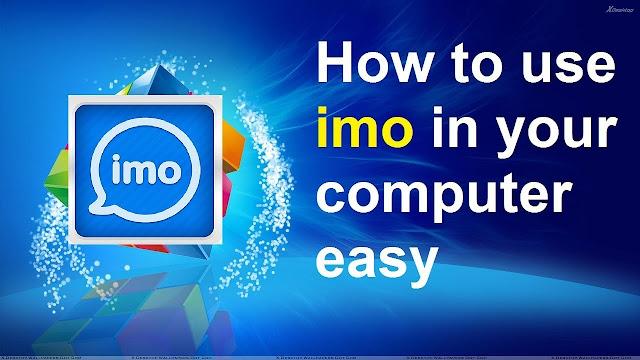 How To Use Imo On Computer, Use Imo On Computer, flagbd.com, flagbd, flag,