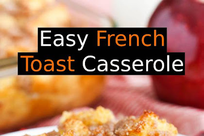 Easy French Toast Casserole | How To Make An Easy Breakfast Recipe on Busy Mornings #Frenchtoast #casserole #breakfast #brunchrecipes #easyrecipes
