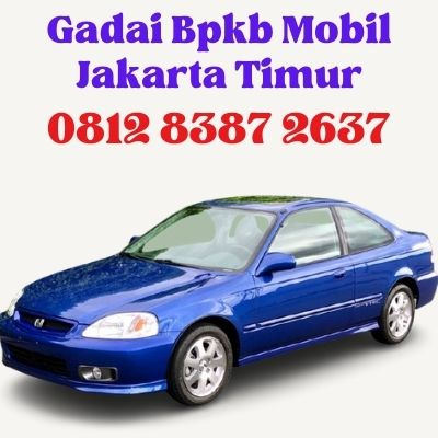 Gadai Bpkb Mobil Jakarta Timur
