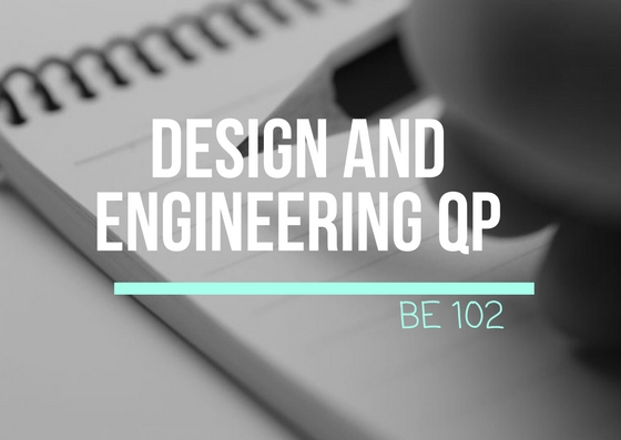 Design & Engineering | BE102 | Question Papers (2015 batch)