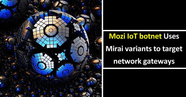Mozi IoT Botnet Uses Mirai Variants To Target Network Gateways