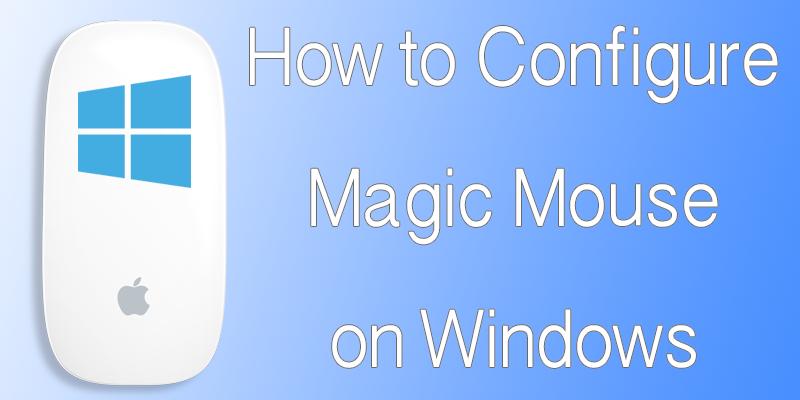 Use Apple Magic Mouse On Windows