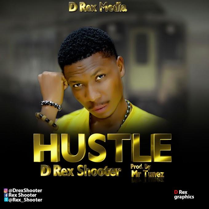 (Music) Rex Shooter - HUSTLE