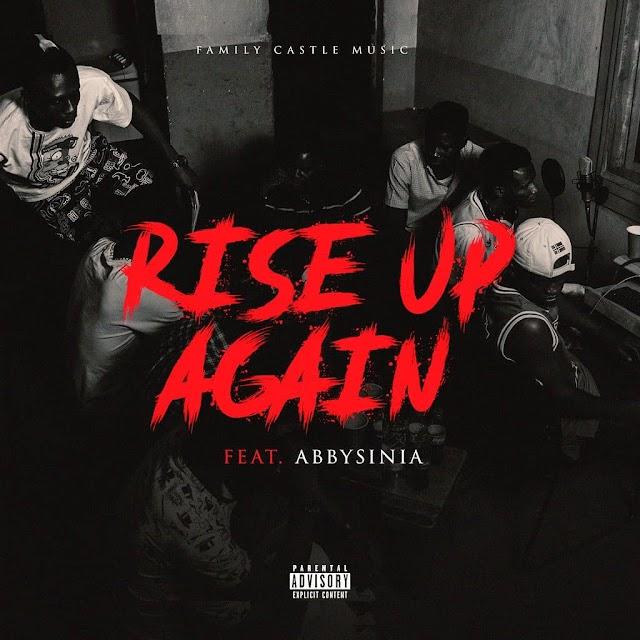 #MUSIC: FMC ft ABBYSINIA- RISE UP AGAIN