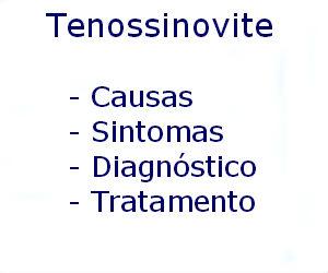Tenossinovite causas sintomas diagnóstico tratamento prevenção riscos complicações