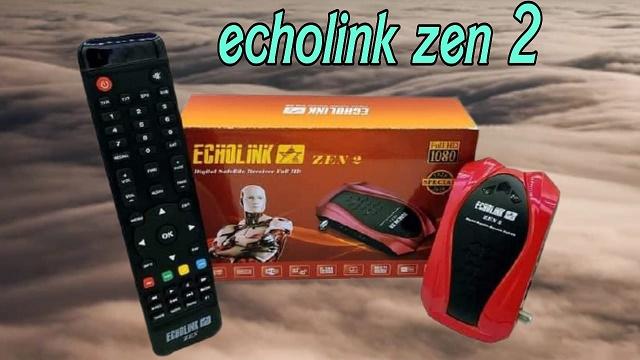 مواصفات جــهاز إكولينك ECHOLINK ZEN 2 مع اول تحديث له
