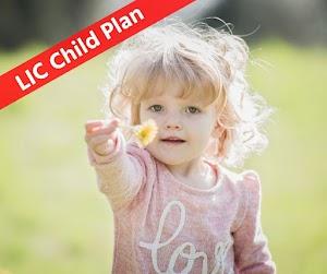 Best LIC Child Plan For A New Born Baby Girl, LIC Children Plan