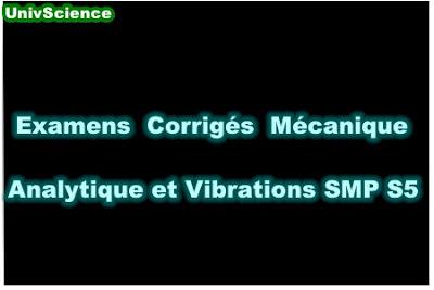 Examens et Contrôles Corrigés Mécanique Analytique et Vibrations SMP S5 PDF.