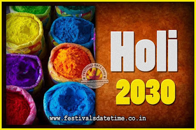 2030 Holi Festival Date & Time, 2030 Holi Calendar