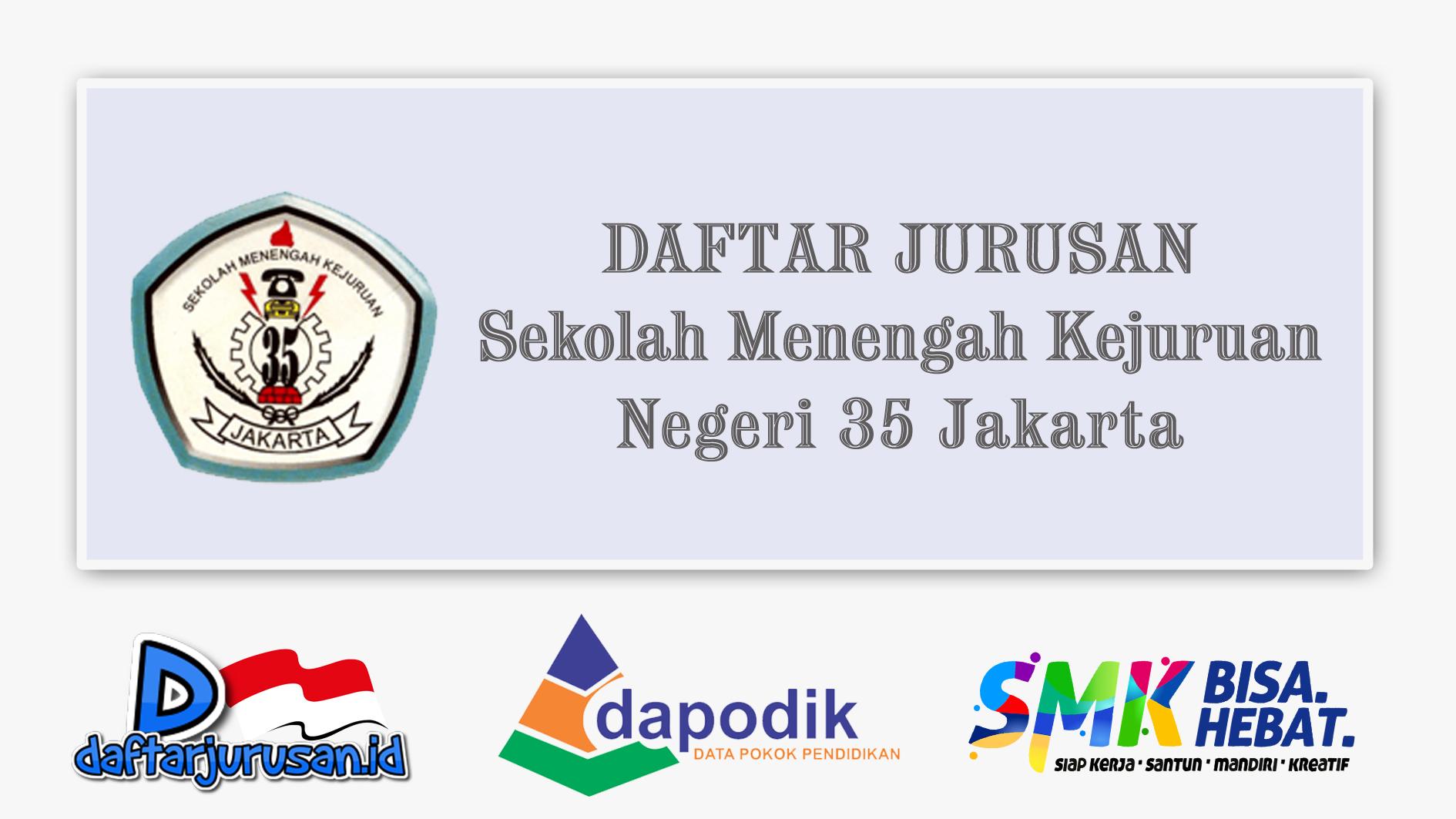 Daftar Jurusan SMK Negeri 35 Jakarta Barat
